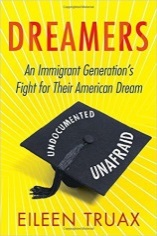 Dreamers--An Immigrant Generations Fight for Their American Dream (325 Tru UMW16 NC)