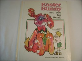 Easter Bunny, Are You for Real? (E Myr)