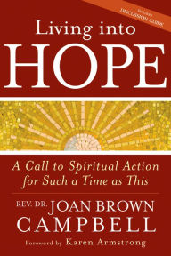 Living into Hope: A Call to Spiritual Action for Such a Time as This 234.25 Cam UMW17 SG