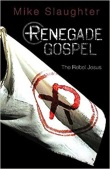 Renegade Gospel: The Rebel Jesus (Cur 252 Slal)