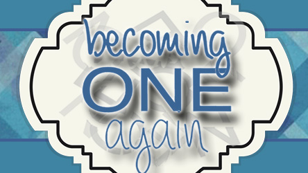 Becoming One Again Fall 2019